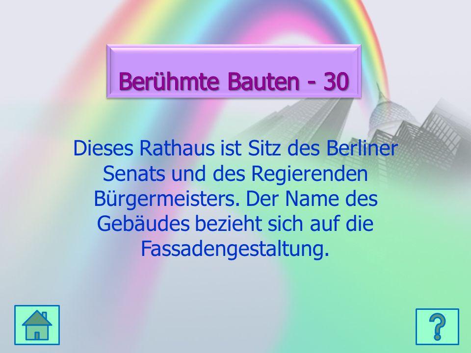 Dieses Rathaus ist Sitz des Berliner Senats und des Regierenden Bürgermeisters. Der Name des Gebäudes bezieht sich auf die Fassadengestaltung.