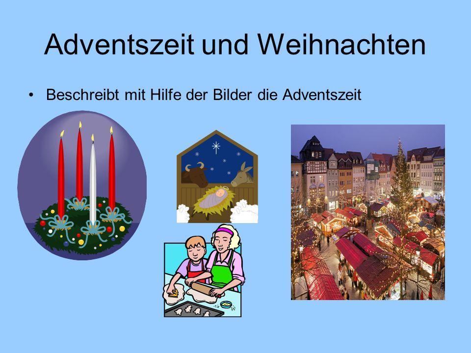 Adventszeit und Weihnachten Beschreibt mit Hilfe der Bilder die Adventszeit