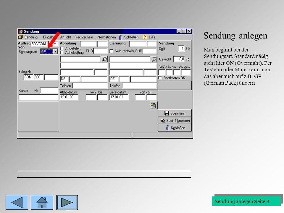 Sendung anlegen Sendung anlegen Seite 2 _______________________________________________________________ Inhaltsverzeichnis Komplett Adresseingabe Send