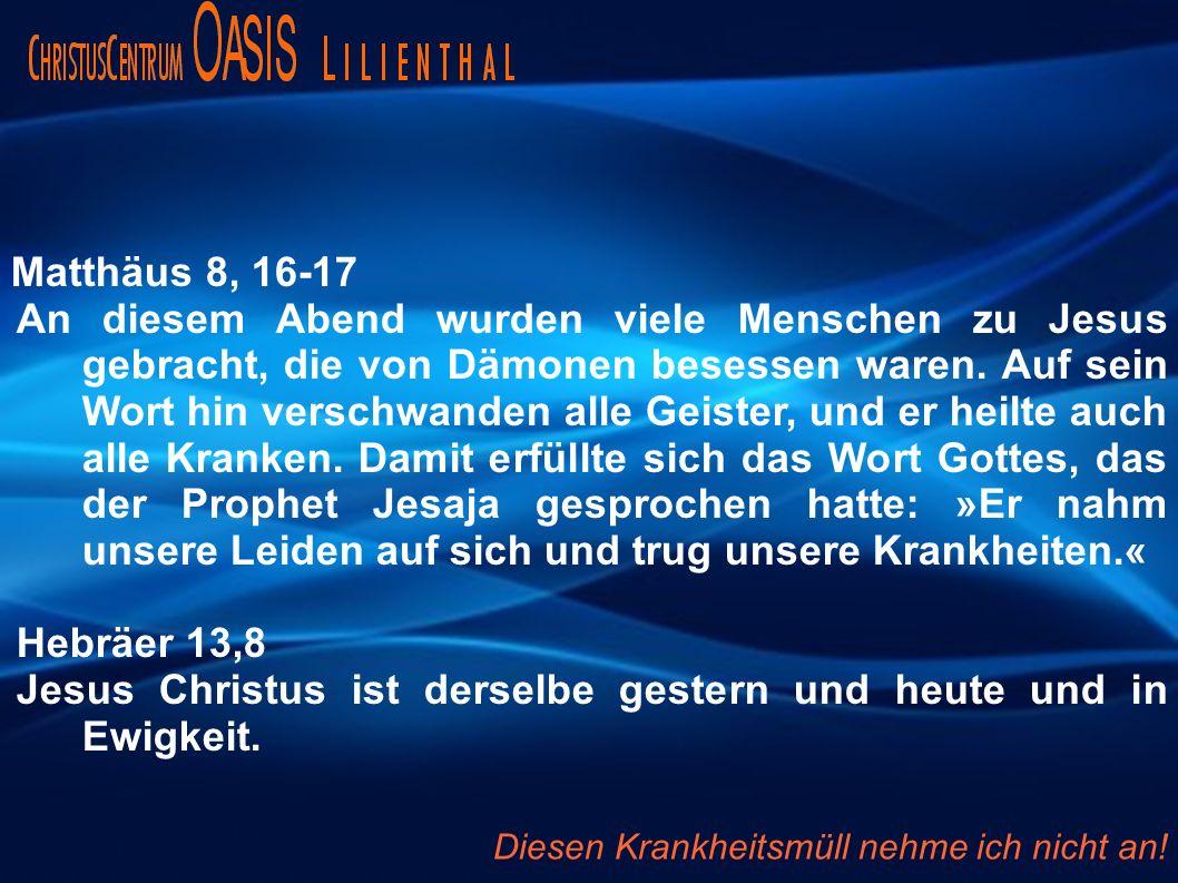 Matthäus 8, 16-17 An diesem Abend wurden viele Menschen zu Jesus gebracht, die von Dämonen besessen waren. Auf sein Wort hin verschwanden alle Geister