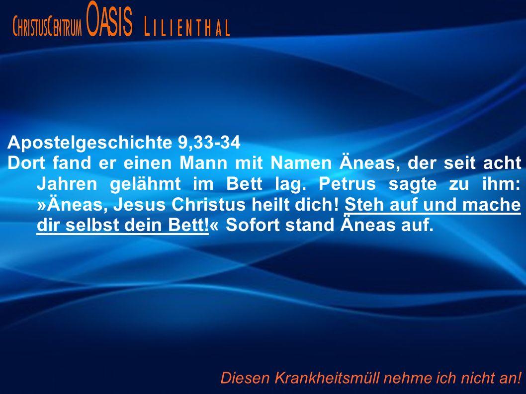 Apostelgeschichte 9,33-34 Dort fand er einen Mann mit Namen Äneas, der seit acht Jahren gelähmt im Bett lag. Petrus sagte zu ihm: »Äneas, Jesus Christ