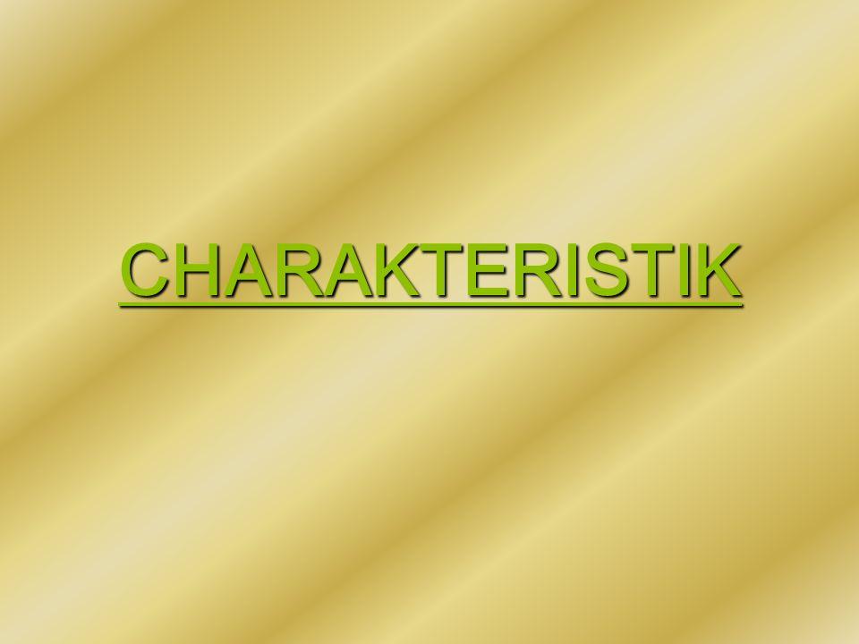 CHARAKTERISTIK