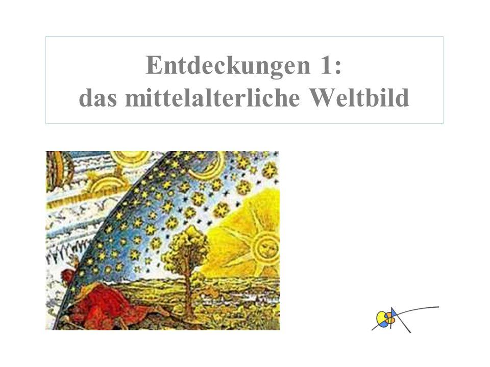 Entdeckungen 1: das mittelalterliche Weltbild