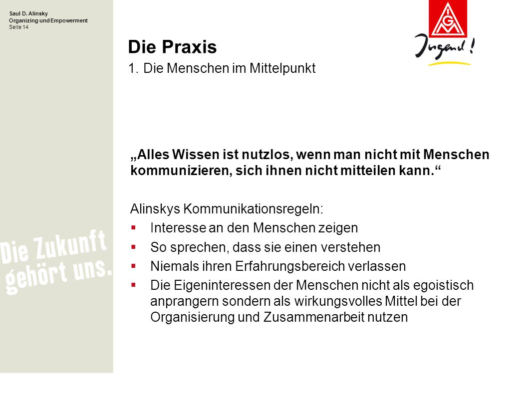 Saul D.Alinsky Organizing und Empowerment Seite 14 Die Praxis 1.