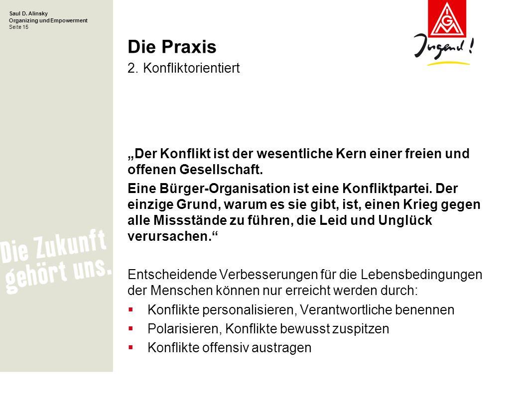 Saul D.Alinsky Organizing und Empowerment Seite 15 Die Praxis 2.