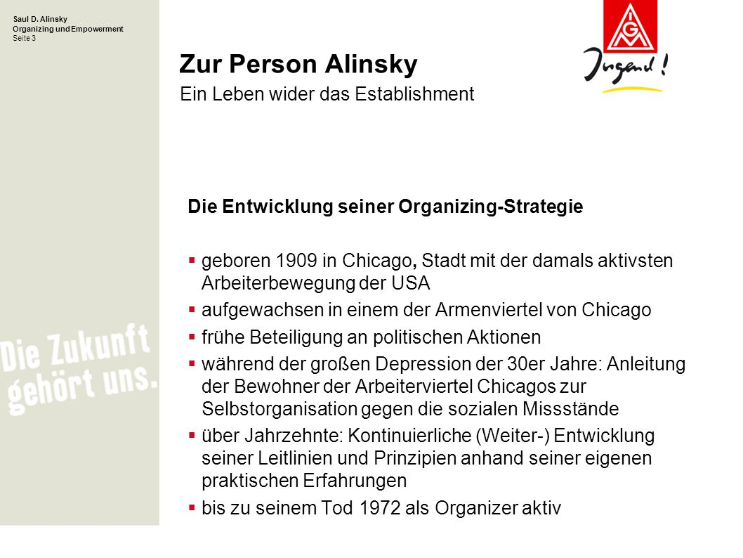 Saul D. Alinsky Organizing und Empowerment Seite 3 Zur Person Alinsky Ein Leben wider das Establishment Die Entwicklung seiner Organizing-Strategie ge