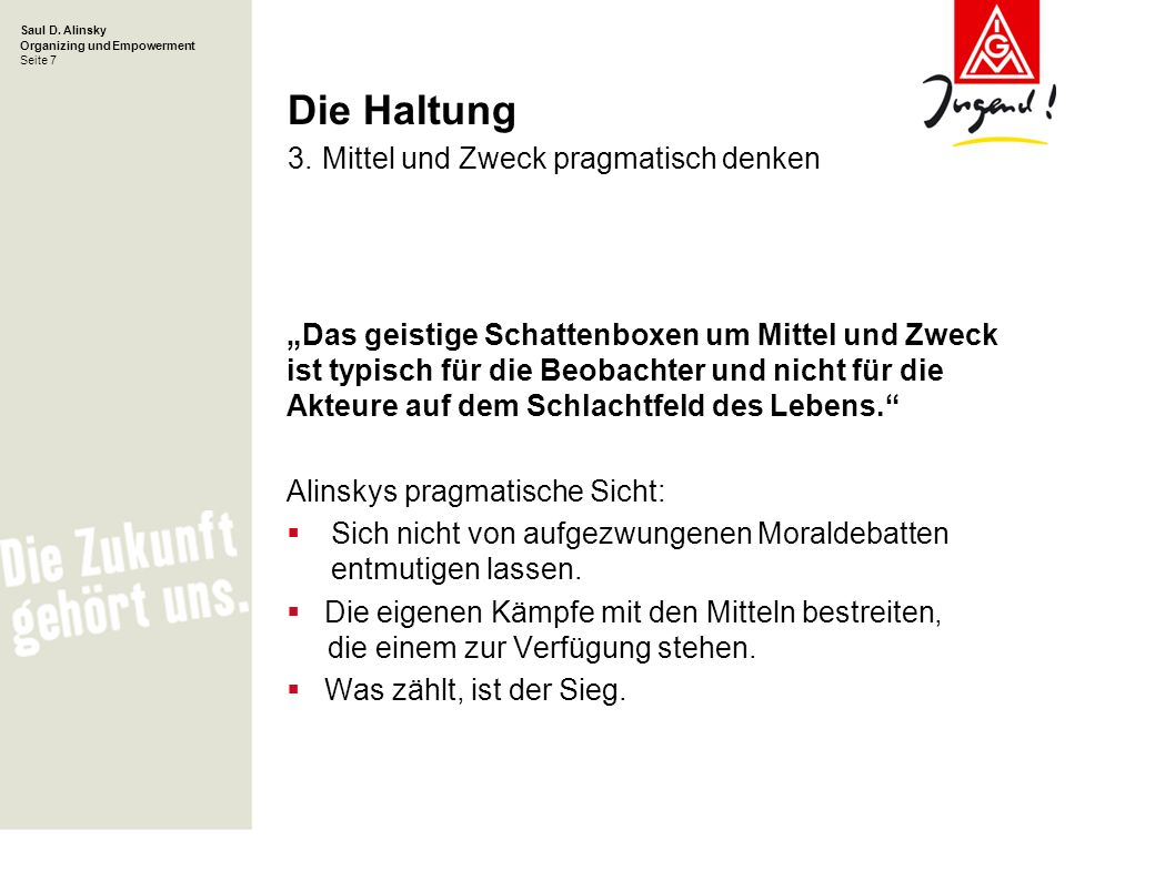 Saul D.Alinsky Organizing und Empowerment Seite 7 Die Haltung 3.
