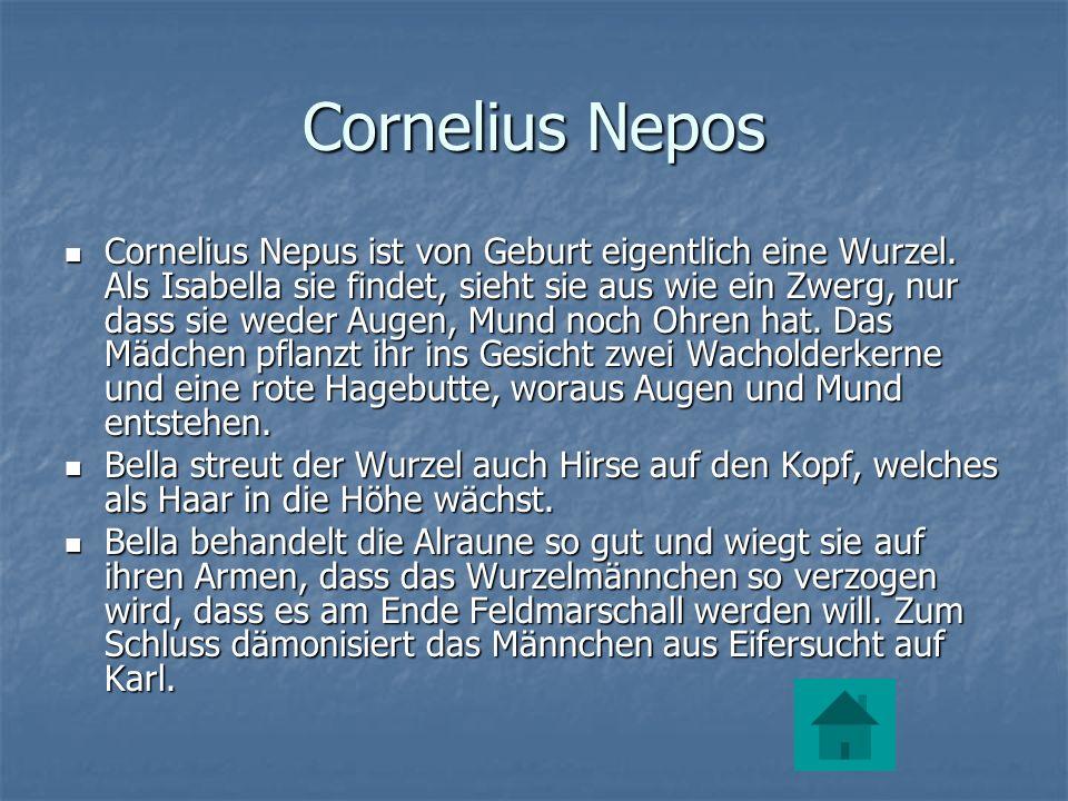 Cornelius Nepos Cornelius Nepus ist von Geburt eigentlich eine Wurzel.