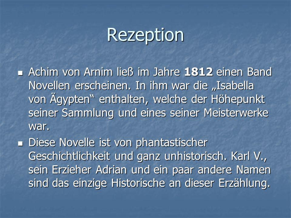 Rezeption Achim von Arnim ließ im Jahre 1812 einen Band Novellen erscheinen.