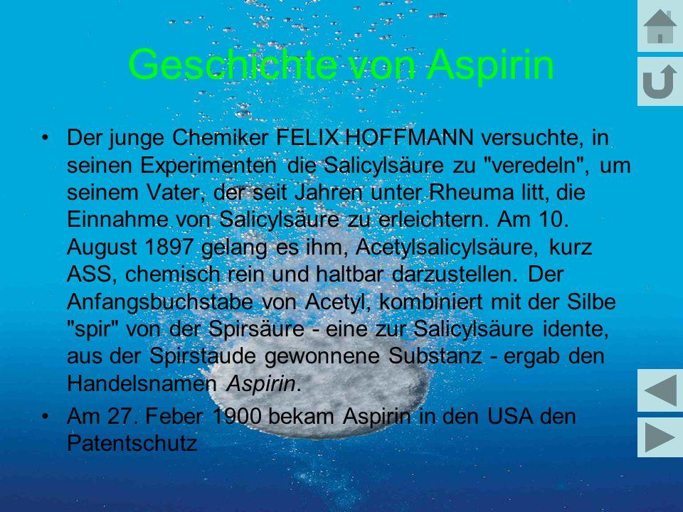 Geschichte von Aspirin Der junge Chemiker FELIX HOFFMANN versuchte, in seinen Experimenten die Salicylsäure zu