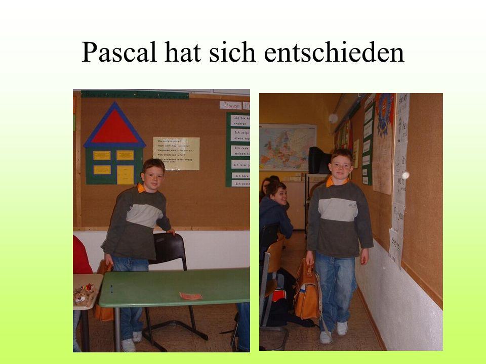 Pascal hat sich entschieden