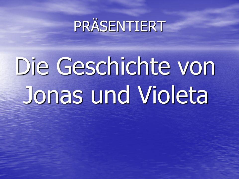 PRÄSENTIERT Die Geschichte von Jonas und Violeta