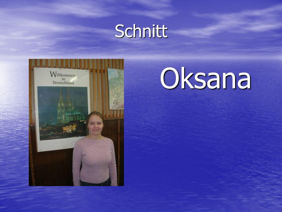 Schnitt Oksana