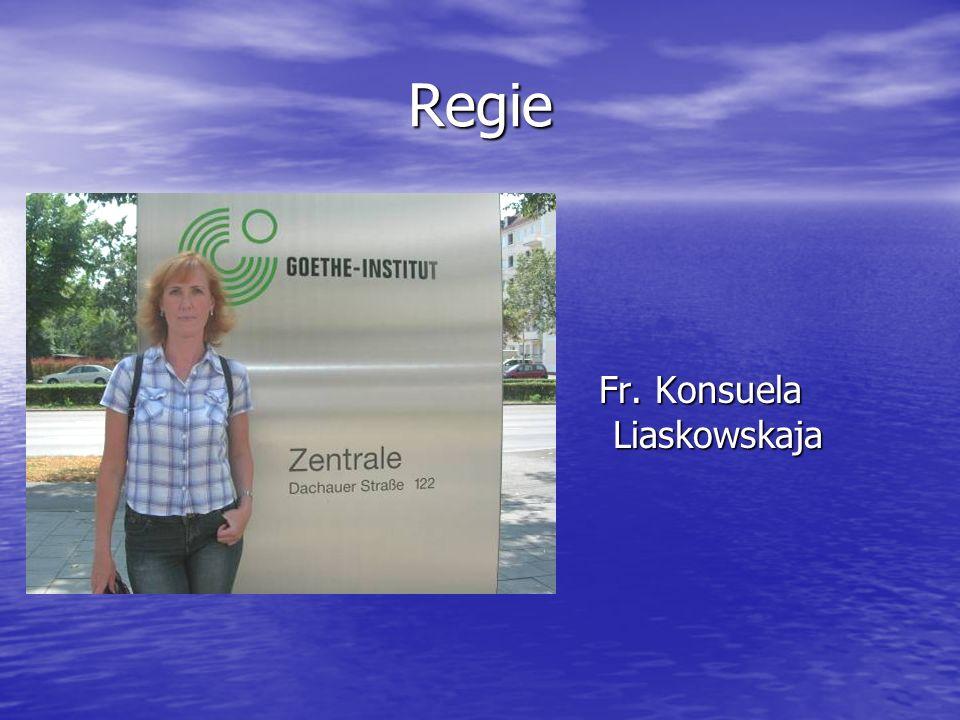 Regie Fr. Konsuela Liaskowskaja