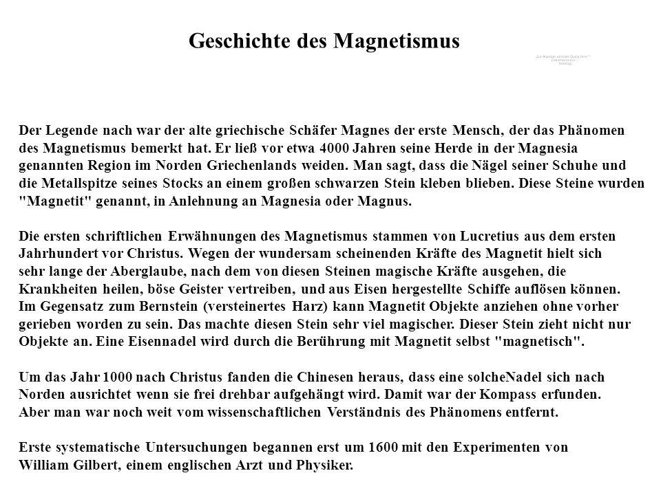 Der Legende nach war der alte griechische Schäfer Magnes der erste Mensch, der das Phänomen des Magnetismus bemerkt hat. Er ließ vor etwa 4000 Jahren