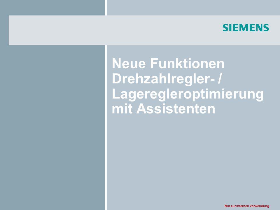 Nur zur internen Verwendung Neue Funktionen Drehzahlregler- / Lageregleroptimierung mit Assistenten