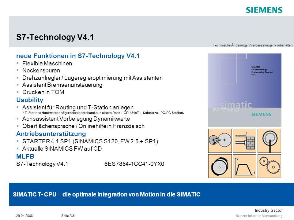 Nur zur internen Verwendung Industry Sector 29.04.2008Seite 2/31 S7-Technology V4.1 neue Funktionen in S7-Technology V4.1 Flexible Maschinen Nockenspu