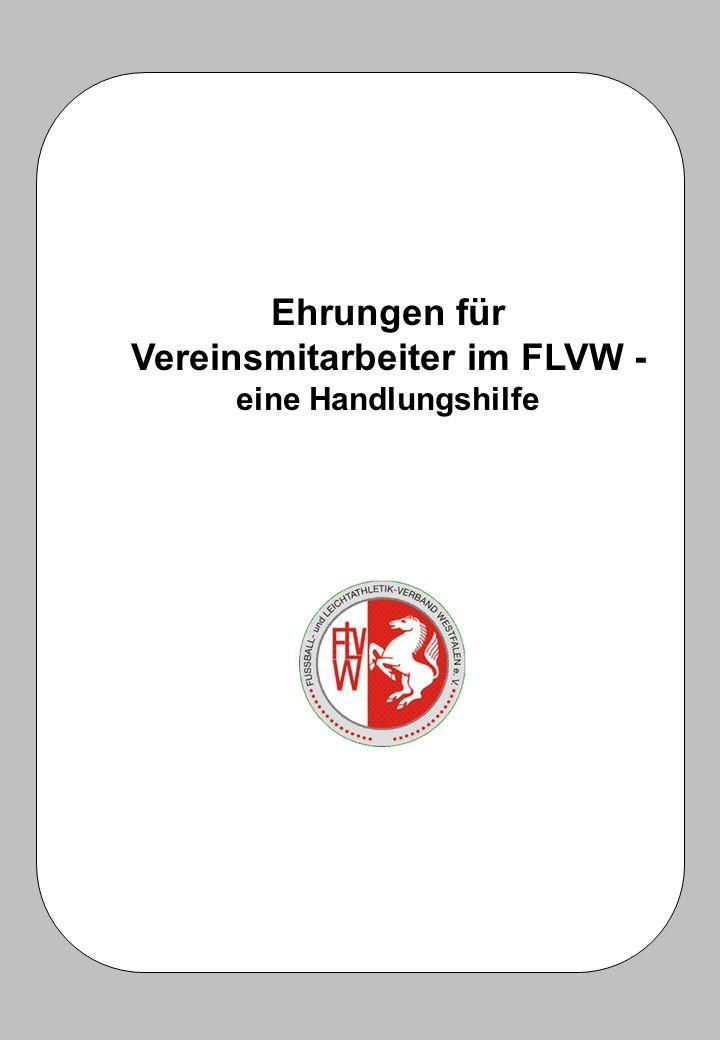12Ehrungen im FLVW Fußball- und Leichtathletikverband Westfalen e.V DLV-Ehrennadel in Gold Durch die Verleihung der DLV-Ehrennadel in Gold können Männer und Frauen geehrt werden, die sich durch langjährige und verdienstvolle Tätigkeit in der deutschen Leichtathletik ausgezeichnet haben.