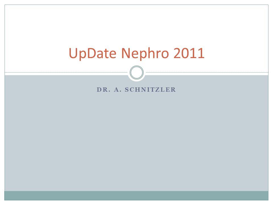 DR. A. SCHNITZLER UpDate Nephro 2011
