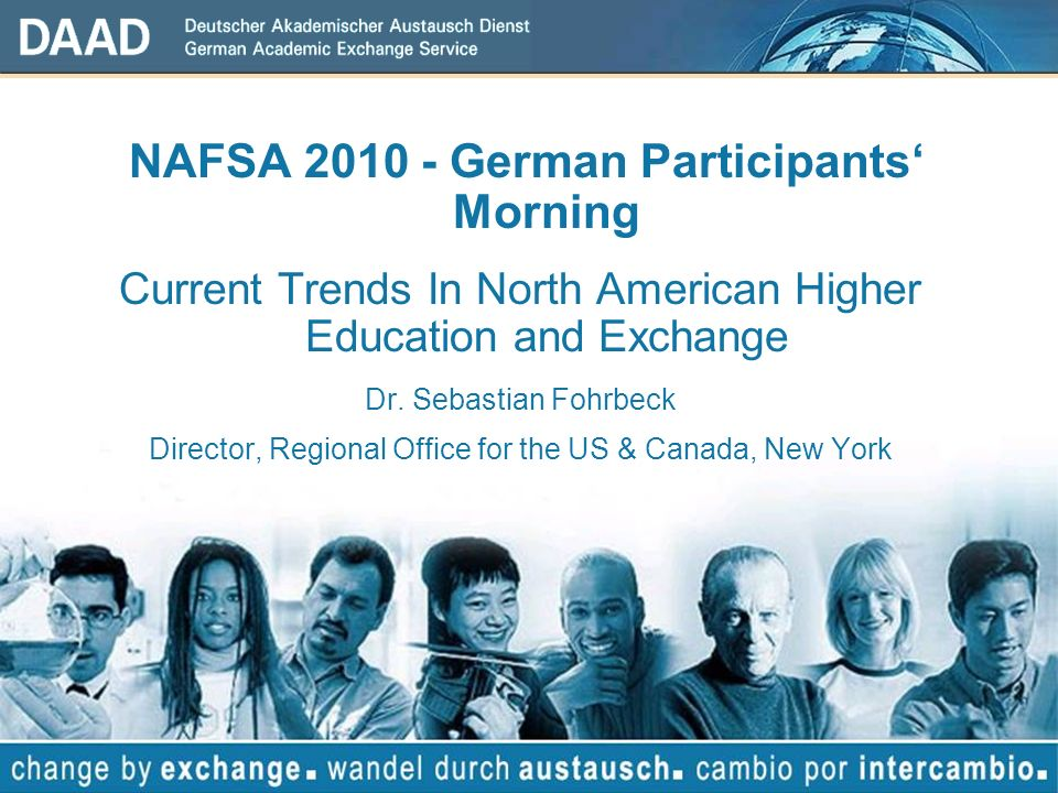 NAFSA 2010 - German Participants Morning Current Trends In North American Higher Education and Exchange Dr.