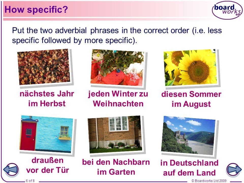 © Boardworks Ltd 20096 of 8 in Deutschland / auf dem Land in Deutschland auf dem Land im Garten / bei den Nachbarn bei den Nachbarn im Garten vor der