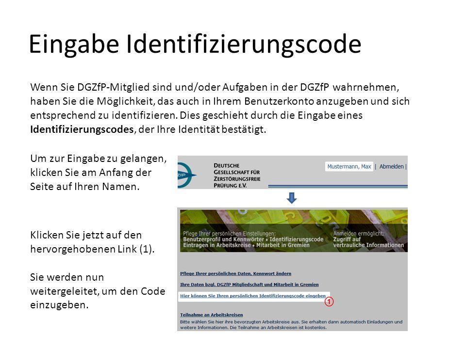 Eingabe Identifizierungscode Den Identifizierungscode erhalten Sie von der DGZfP auf dem Postweg.