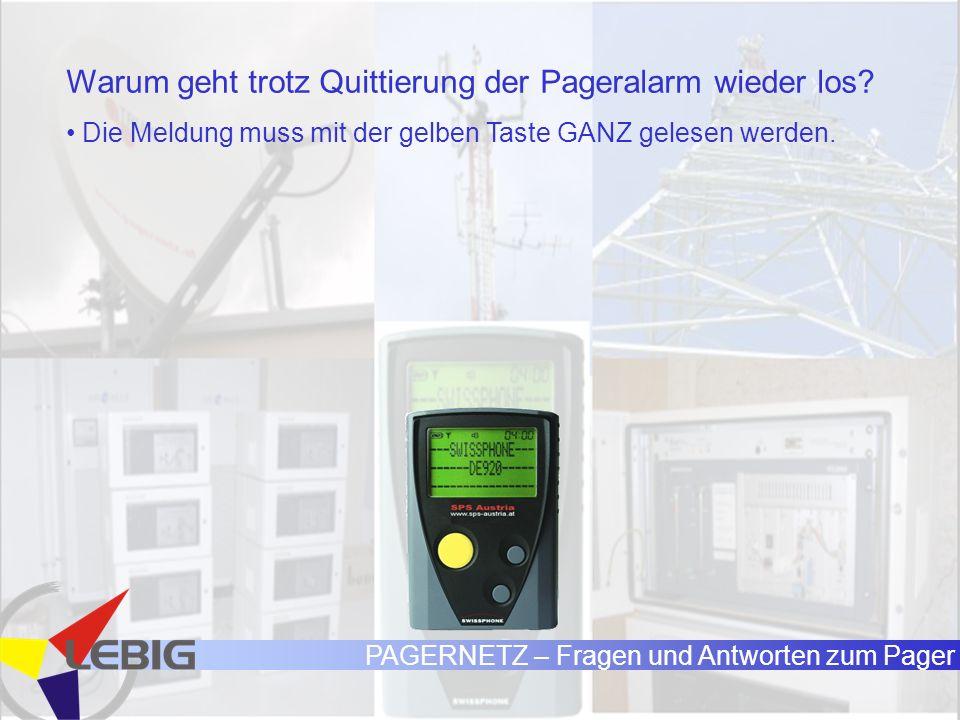 PAGERNETZ – Fragen und Antworten zum Pager Warum geht trotz Quittierung der Pageralarm wieder los.