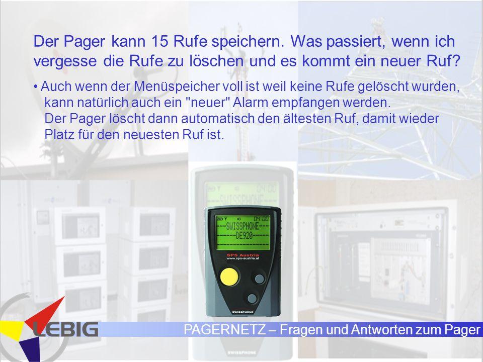PAGERNETZ – Fragen und Antworten zum Pager Der Pager kann 15 Rufe speichern.