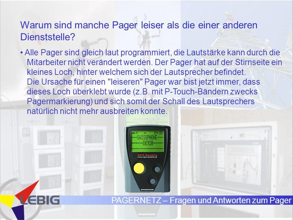 PAGERNETZ – Fragen und Antworten zum Pager Warum sind manche Pager leiser als die einer anderen Dienststelle.