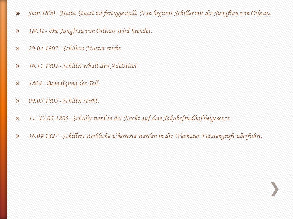 » » Juni 1800 - Maria Stuart ist fertiggestellt. Nun beginnt Schiller mit der Jungfrau von Orleans. » 1801t - Die Jungfrau von Orleans wird beendet. »