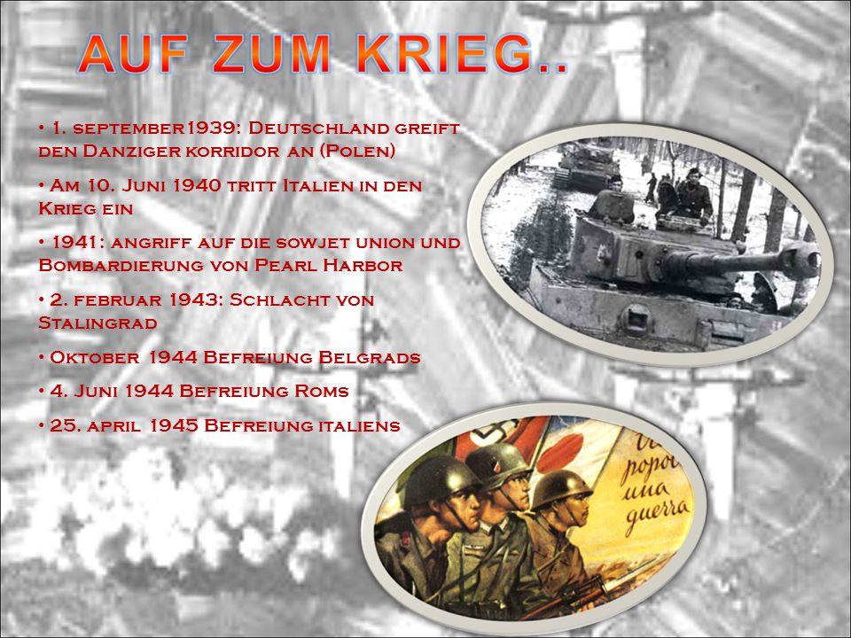 1. september1939: Deutschland greift den Danziger korridor an (Polen) A m 10. Juni 1940 tritt Italien in den Krieg ein 1 941: angriff auf die sowjet u