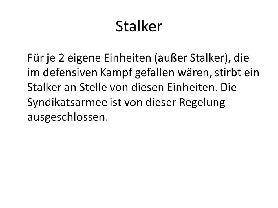 Stalker Für je 2 eigene Einheiten (außer Stalker), die im defensiven Kampf gefallen wären, stirbt ein Stalker an Stelle von diesen Einheiten.