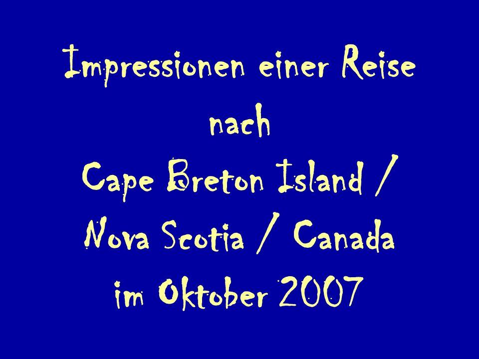 Impressionen einer Reise nach Cape Breton Island / Nova Scotia / Canada im Oktober 2007