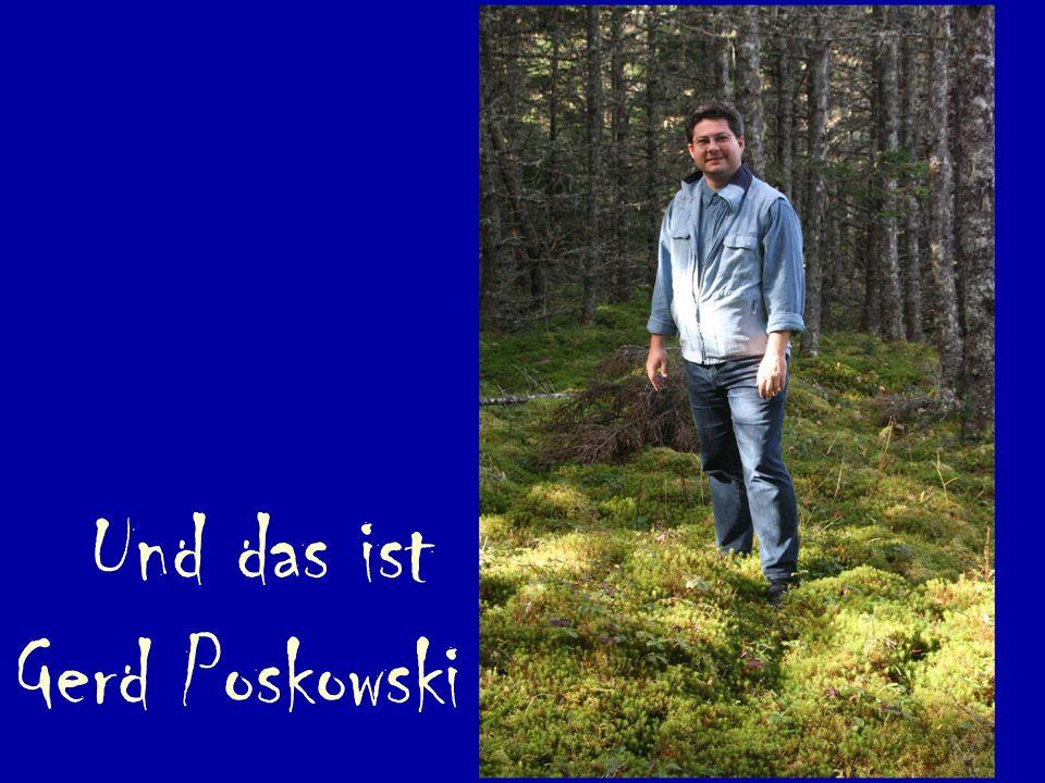 Und das ist Gerd Poskowski