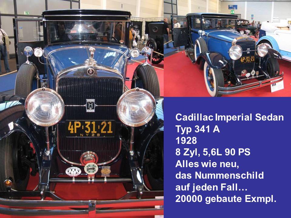 Cadillac Imperial Sedan Typ 341 A 1928 8 Zyl, 5,6L 90 PS Alles wie neu, das Nummenschild auf jeden Fall… 20000 gebaute Exmpl.