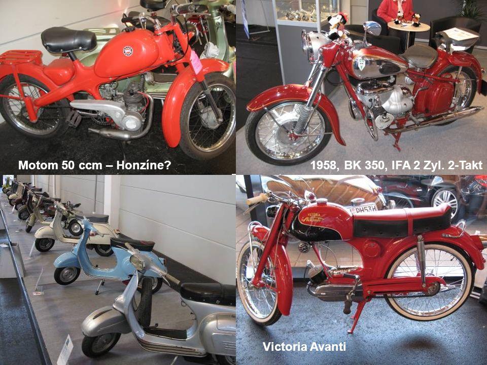 Victoria Avanti 1958, BK 350, IFA 2 Zyl. 2-TaktMotom 50 ccm – Honzíne