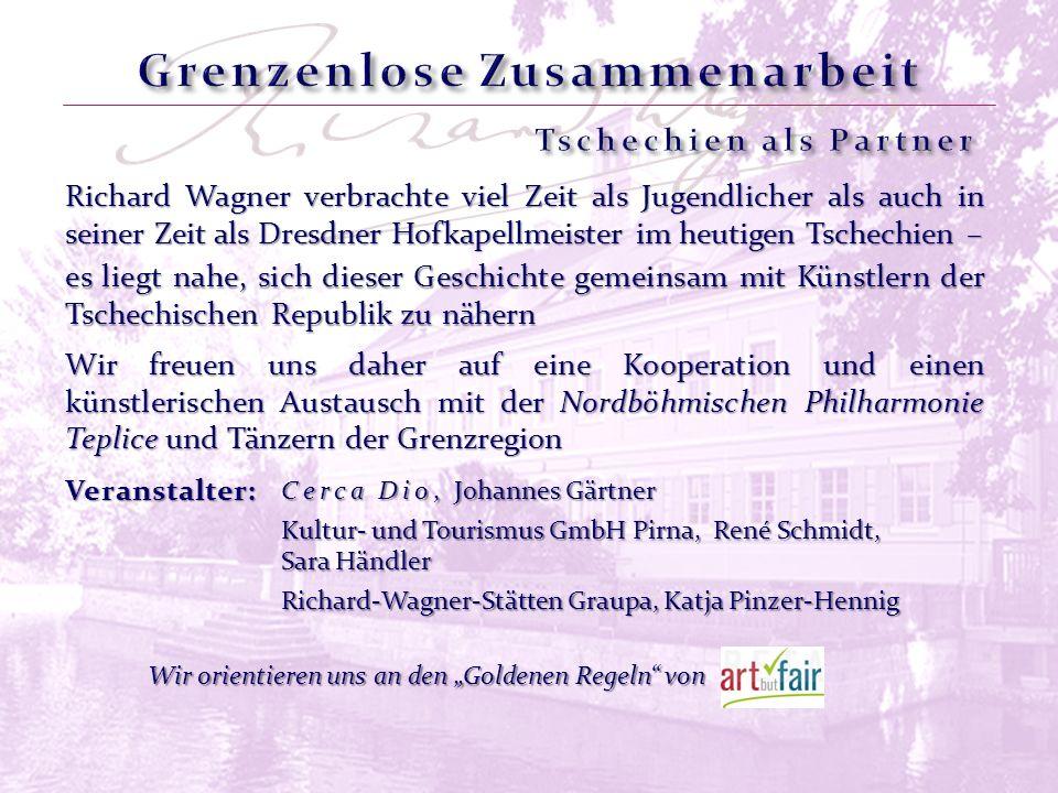 Richard Wagner verbrachte viel Zeit als Jugendlicher als auch in seiner Zeit als Dresdner Hofkapellmeister im heutigen Tschechien – Wir freuen uns dah