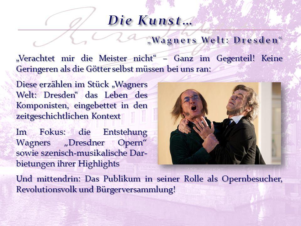 Verachtet mir die Meister nicht – Ganz im Gegenteil! Keine Geringeren als die Götter selbst müssen bei uns ran: Diese erzählen im Stück Wagners Welt: