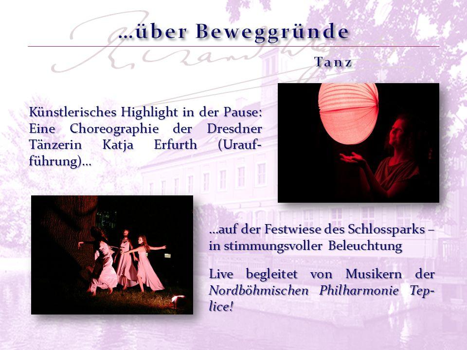 Künstlerisches Highlight in der Pause: Eine Choreographie der Dresdner Tänzerin Katja Erfurth (Urauf- führung)… Live begleitet von Musikern der Nordbö