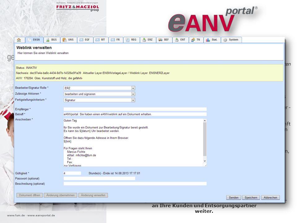 eANVportal® Weblink Ihr Entsorgungspartner tut sich noch schwer mit all den eANV Dokumenten (EN, BGS, UNS, EFB)? Sie müssen ihm daher öfter mal unter