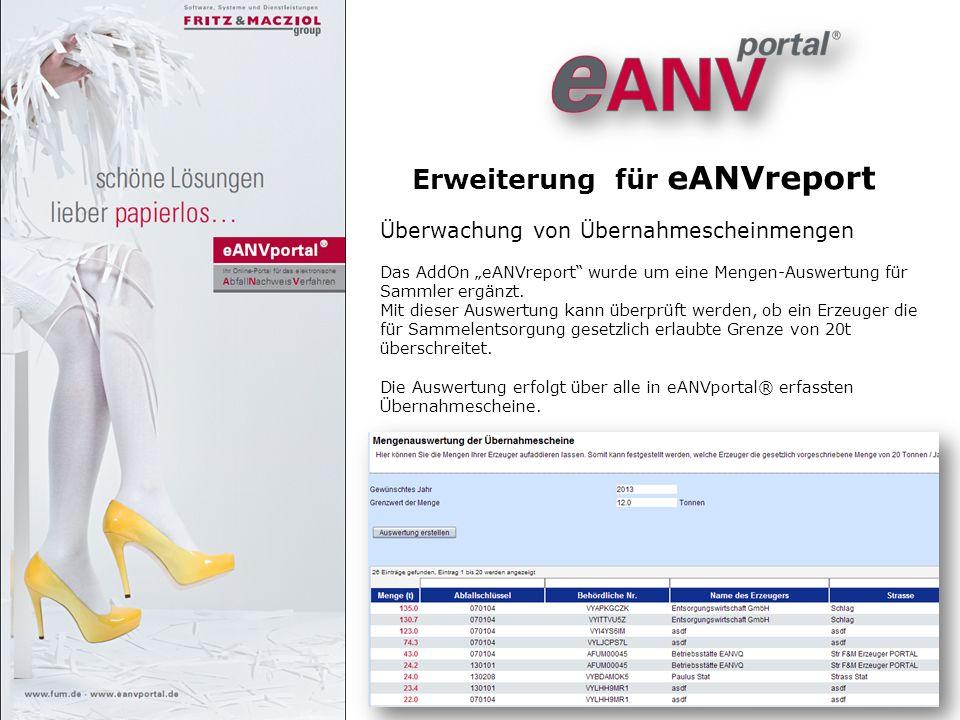 Erweiterung für eANVreport Überwachung von Übernahmescheinmengen Das AddOn eANVreport wurde um eine Mengen-Auswertung für Sammler ergänzt. Mit dieser