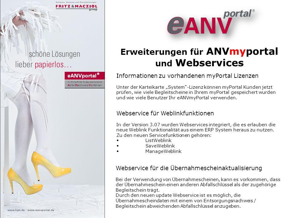 Erweiterungen für ANVmyportal und Webservices Informationen zu vorhandenen myPortal Lizenzen Unter der Karteikarte System-Lizenz können myPortal Kunde