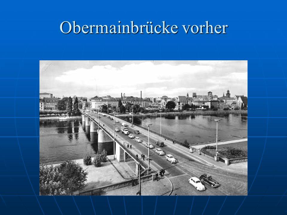 Obermainbrücke vorher