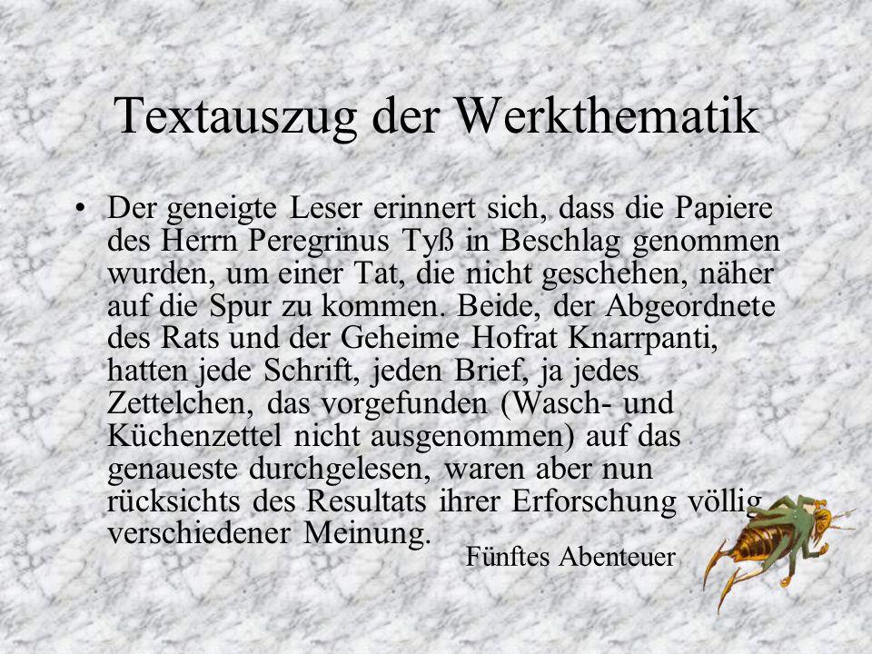 Textauszug der Werkthematik Der geneigte Leser erinnert sich, dass die Papiere des Herrn Peregrinus Tyß in Beschlag genommen wurden, um einer Tat, die nicht geschehen, näher auf die Spur zu kommen.