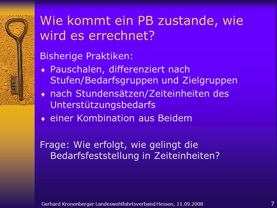 Gerhard Kronenberger Landeswohlfahrtsverband Hessen, 11.09.2008 7 Wie kommt ein PB zustande, wie wird es errechnet? Bisherige Praktiken: Pauschalen, d