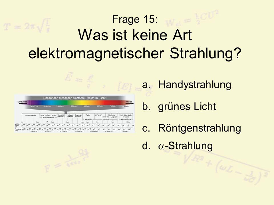 Frage 16: Wie heißt das Messgerät, mit dem man Radioaktivität feststellen kann.