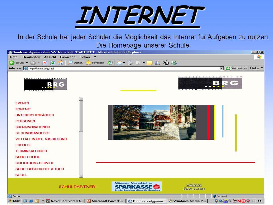 INTERNET In der Schule hat jeder Schüler die Möglichkeit das Internet für Aufgaben zu nutzen. Die Homepage unserer Schule: