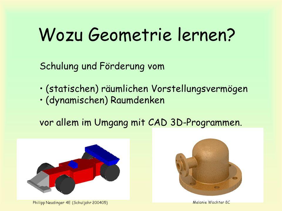 Wozu Geometrie lernen? Schulung und Förderung vom (statischen) räumlichen Vorstellungsvermögen (dynamischen) Raumdenken vor allem im Umgang mit CAD 3D