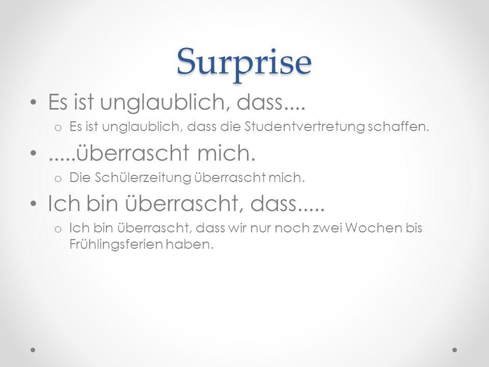 Surprise Es ist unglaublich, dass....