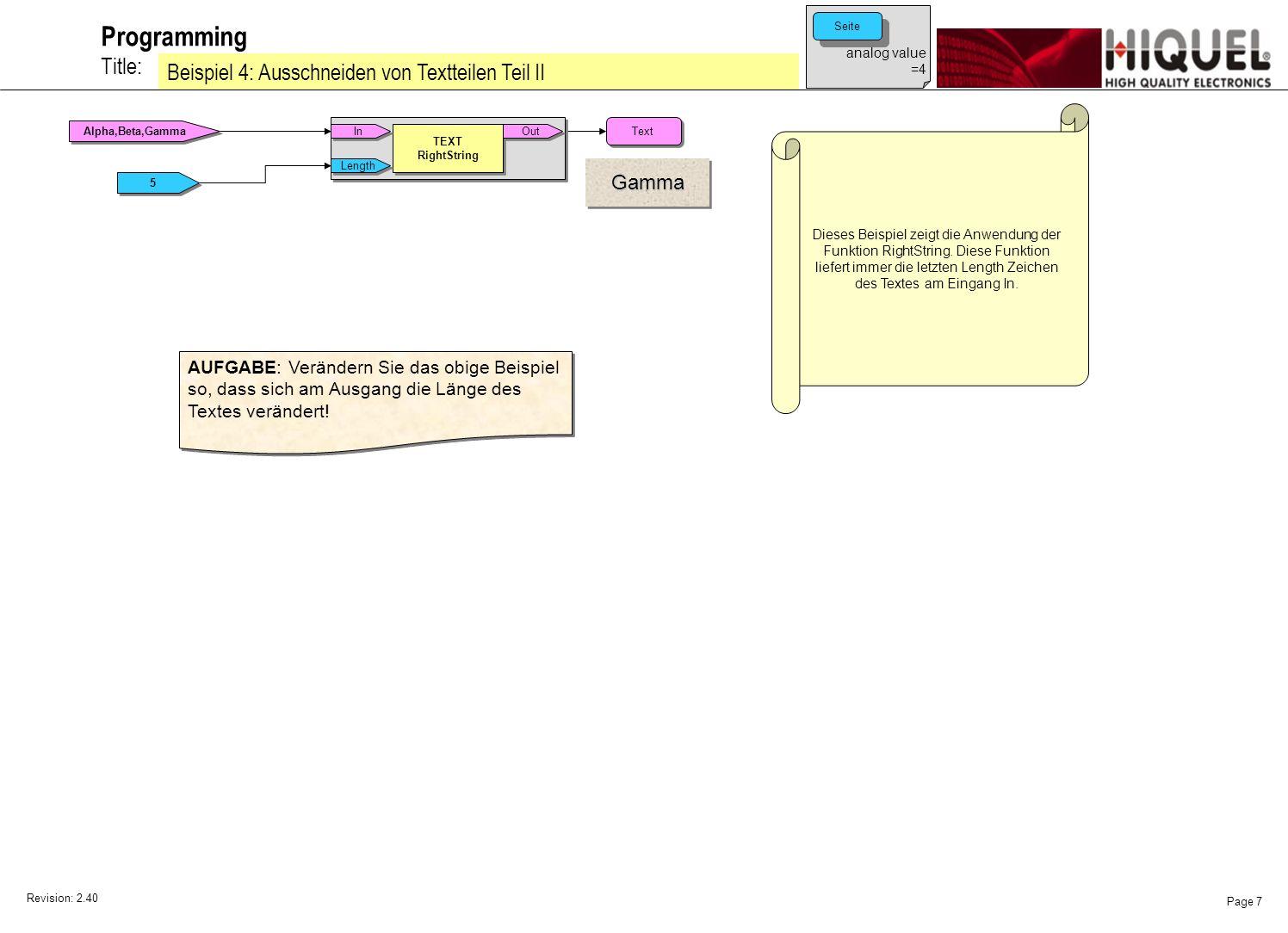 Revision: 2.40 Page 7 Title: Programming Beispiel 4: Ausschneiden von Textteilen Teil II Dieses Beispiel zeigt die Anwendung der Funktion RightString.